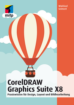 CorelDRAW Graphics Suite X8X8 von Seimert,  Winfried