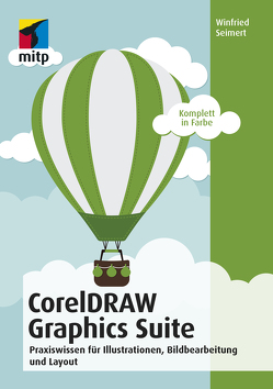 CorelDRAW Graphics Suite 2018 von Seimert,  Winfried