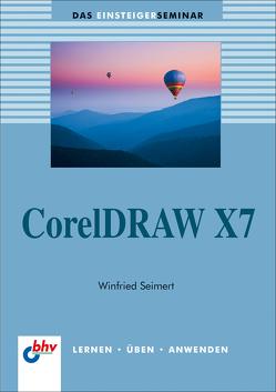 CorelDRAW X7 von Seimert,  Winfried