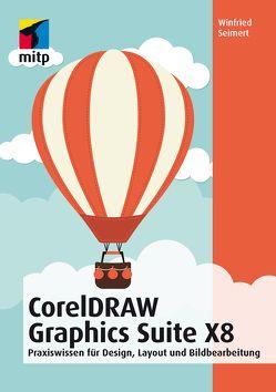 CorelDRAW Graphics Suite X8 von Seimert,  Winfried