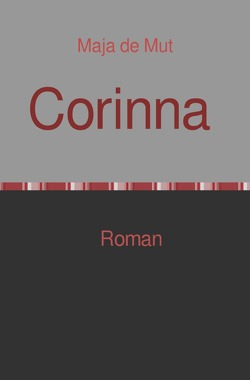 Corinna von de Mut,  Maja