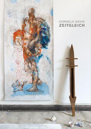 Cornelia Weihe – Zeitgleich von Bake,  Christina, Giebler,  Rüdiger, Klieber,  Ulrich, Maut,  Ingrid, Protzmann,  Heiner, Weihe,  Cornelia