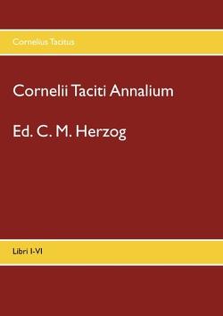 Cornelii Taciti Annalium von Herzog,  C M, Tacitus,  Cornelius