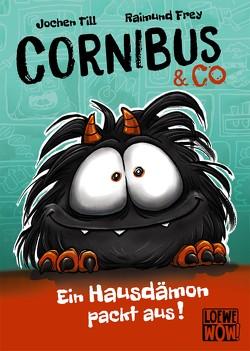 Cornibus & Co – Ein Hausdämon packt aus! von Frey,  Raimund, Till,  Jochen