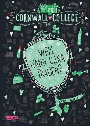 Cornwall College 2: Wem kann Cara trauen? von Harper,  Annika