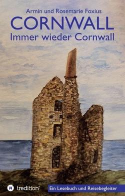 Cornwall — Immer wieder Cornwall von Foxius,  Armin und Rosemarie
