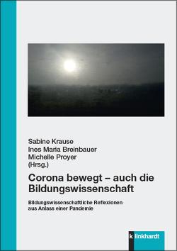 Corona bewegt – auch die Bildungswissenschaft von Breinbauer,  Ines Maria, Krause,  Sabine, Proyer,  Michelle