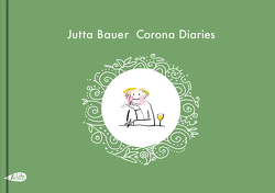 Corona Diaries von Bauer,  Jutta