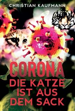Corona: Die Katze ist aus dem Sack von Kaufmann,  Christian