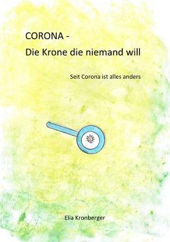 CORONA – Die Krone die niemand will von Kronberger,  Elia