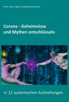 Corona – Geheimnisse und Mythen entschlüsseln von Klein,  Peter, Limberg-Strohmaier,  Sigrid