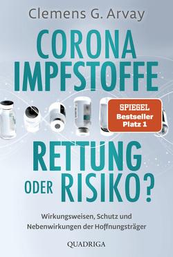 Corona-Impfstoffe: Rettung oder Risiko? von Arvay,  Clemens G.