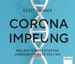 Corona-Impfung von Bahner,  Beate, Bhakdi,  Sucharit, Böker,  Markus, Lamell,  Eve, Reiss,  Karina