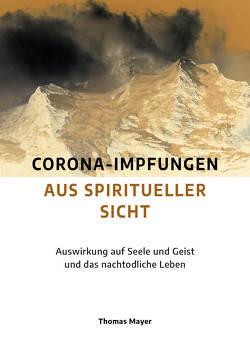Corona-Impfungen aus spiritueller Sicht von Mayer,  Thomas