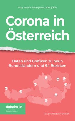 Corona in Österreich von Weingraber MBA,  Mag. Werner