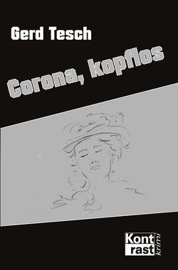 Corona, kopflos von Tesch,  Gerd