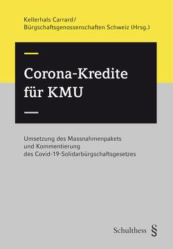 Corona-Kredite für KMU (PrintPlu§) von Bürgschaftsgenossenschaften,  Schweiz, Kellerhals,  Carrard