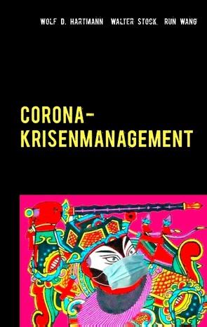 Corona-Krisenmanagement von Hartmann,  Wolf D., Stock,  Walter, Wang,  Run