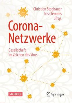Corona-Netzwerke – Gesellschaft im Zeichen des Virus von Clemens,  Iris, Stegbauer,  Christian