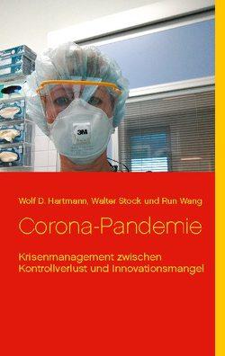 Corona-Pandemie von Hartmann,  Wolf D., Stock,  Walter, Wang,  Run