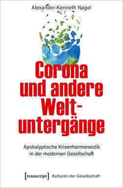 Corona und andere Weltuntergänge von Nagel,  Alexander-Kenneth