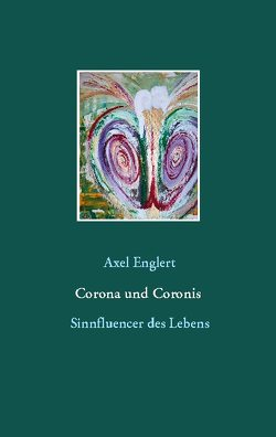 Corona und Coronis von Englert,  Axel