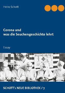 Corona und was die Seuchengeschichte lehrt von Schott,  Heinz