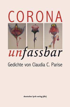 Corona unfassbar von Parise,  Claudia C