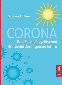 Corona – Wie Sie die psychischen Herausforderungen meistern von Frohme,  Gabriele