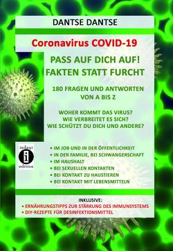 Coronavirus COVID-19: Fakten statt Furcht, 180 Fragen und Antworten von A bis Z von Dantse,  Dantse