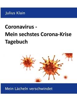 Coronavirus – Mein sechstes Corona-Krise Tagebuch von Klain,  Julius