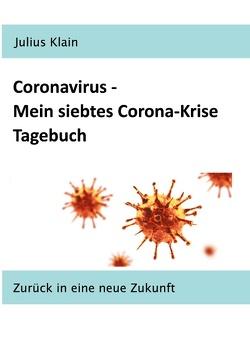 Coronavirus – Mein siebtes Corona-Krise Tagebuch von Klain,  Julius