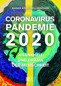 CORONAVIRUS PANDEMIE 2020 von König-Hollerwöger,  Rainer