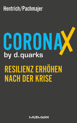 CoronaX by d.quarks von Hentrich,  Carsten, Pachmajer,  Michael