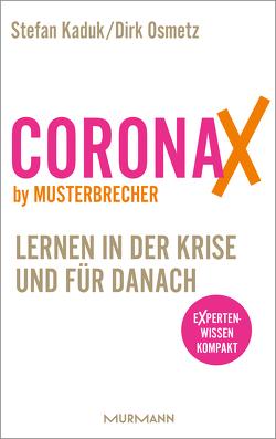 CoronaX by Musterbrecher – Lernen in der Krise und für danach von Kaduk,  Stefan, Osmetz,  Dirk