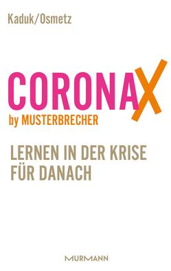 CoronaX by Musterbrecher von Kaduk,  Stefan, Osmetz,  Dirk