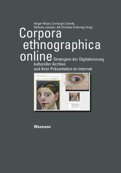Corpora ethnographica online von Janssen,  Stefanie, Meyer,  Holger, Schering,  Alf-Christian, Schmitt,  Christoph