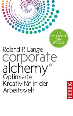 Corporate Alchemy© von Lange,  Roland P.