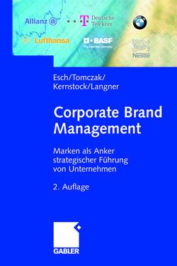 Corporate Brand Management von Esch,  Franz-Rudolf, Kernstock,  Joachim, Langner,  Tobias, Tomczak,  Torsten
