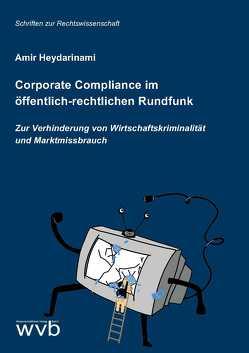 Corporate Compliance im öffentlich-rechtlichen Rundfunk von Heydarinami,  Amir