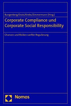 Corporate Compliance und Corporate Social Responsibility von Bungenberg,  Marc, Dutzi,  Andreas, Krebs,  Peter, Zimmermann,  Nicole