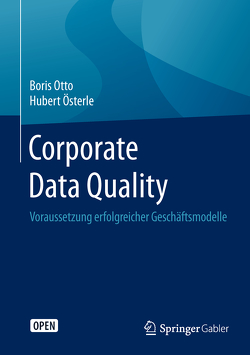 Corporate Data Quality von Österle,  Hubert, Otto,  Boris