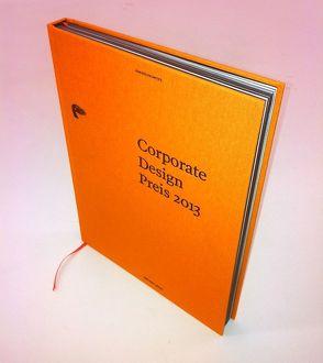 Corporate Design Preis Jahrbuch 2013 von Bingel,  Odo-Ekke, Fanger,  Urs, Tom Leifer Design