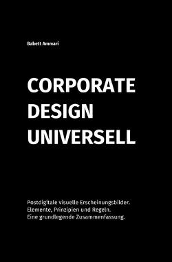 Corporate Design Universell von Ammari,  Babett