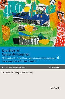 Corporate Dynamics von Abegglen,  Christian, Bleicher,  Knut, Wenning,  Joachim