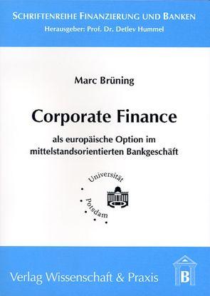 Corporate Finance als europäische Option im mittelstandsorientierten Bankgeschäft von Brüning,  Marc