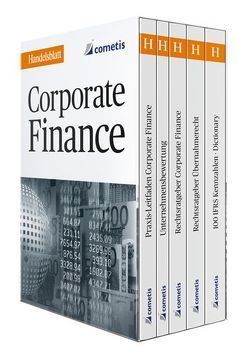 Corporate Finance – cometis-Handelsblatt-Box von Deter,  Henryk, Diegelmann,  Michael, Hasche Sigle,  CMS, Rolf,  Michael, Schömig,  Peter N., Stahl,  Georg, Wiehle,  Ulrich