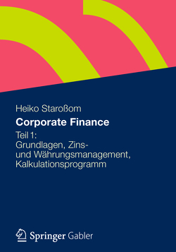 Corporate Finance Teil 1 von Staroßom,  Heiko