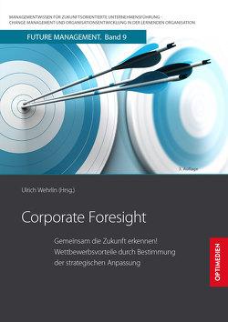 Corporate Foresight von Prof. Dr. Dr. h.c. Wehrlin,  Ulrich
