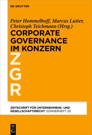 Corporate Governance im grenzüberschreitenden Konzern von Hommelhoff,  Peter, Lutter,  Marcus, Teichmann,  Christoph